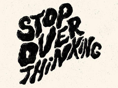 Distorted Lettering - Stop Overthinking editorial art editorial illustration hand drawn illustration lettering artist lettering art typographicillustration typographicdesign typography handlettering lettering