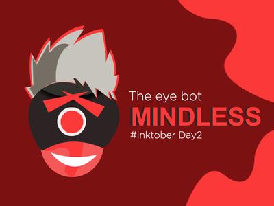 The Eye Bot | MINDLESS | 2