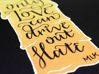 Love Drives Out Hate Screen Print