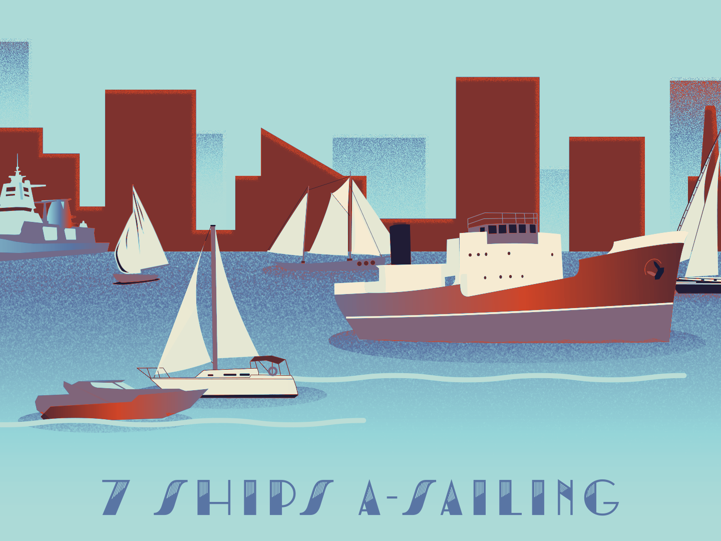 7th Day of Bmore - 7 Ships A-Sailing sail ships boat harbor holiday christmas baltimore bmore illustation 12 days 12 days of christmas