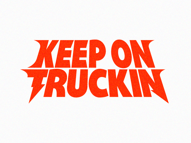 Keep On Truckin metal typography vector