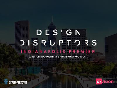 Design Disruptors Indianapolis Premier documentary film product design movie indiana design ux invision indianapolis design disruptors