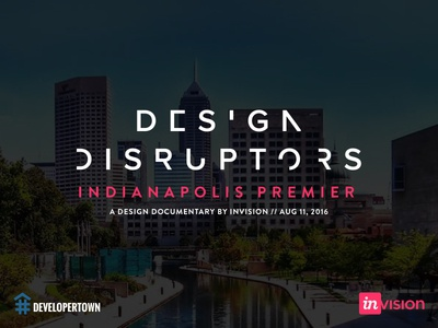 Design Disruptors Indianapolis Premier documentary film product design movie indiana design ux invision indianapolis design disruptors