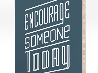 encourage someone today typography design print helpink
