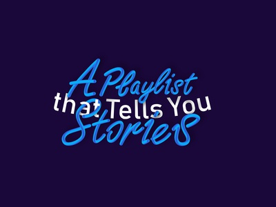 A Playlist That Tells yoU Stories