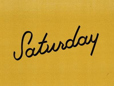 Saturday saturday type script hand lettering drew lakin