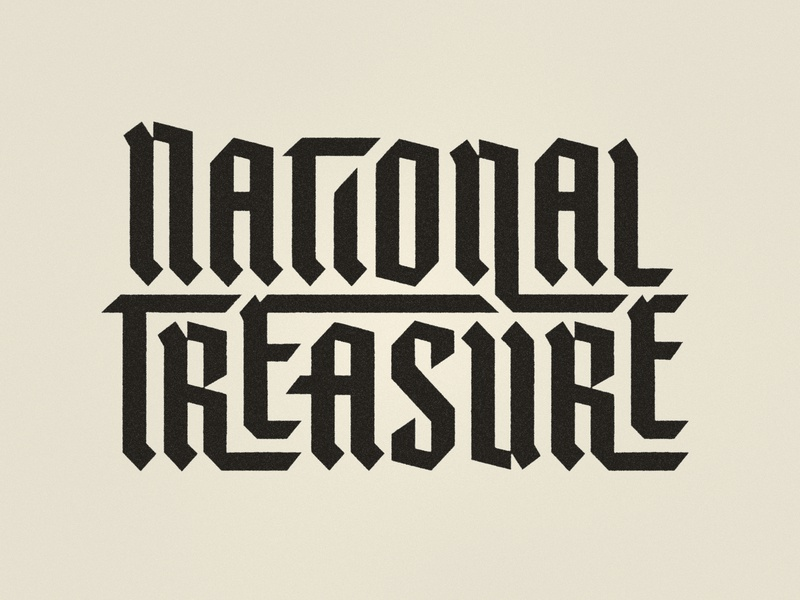 National Treasure treasure national typography lettering custom type texture blackletter
