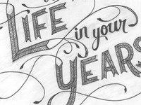 Life In Your Years: In Progress