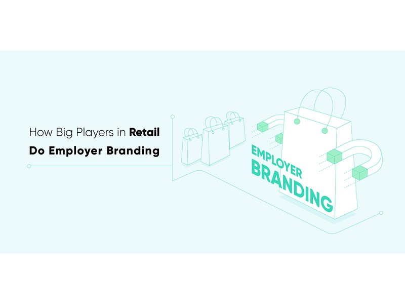 How Big Players in Retail Do Employer Branding retail employer branding branding employer blog header blog post minimal automation startup marketing recruitment web design vector clean illustration