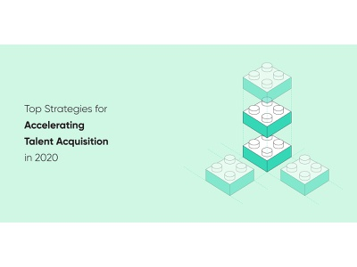 Top Strategies for Accelerating TA in 2020 blog blog header blog post startup automation marketing recruitment web design clean vector illustration acquisition talent