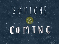 Someone Is Coming