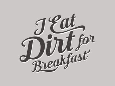Dirt for Breakfast