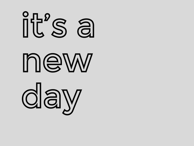 A Friendly Reminder: It's a new day (: