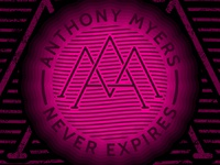 Anthony Myers Never Expires