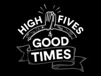 High Fives & Good Times
