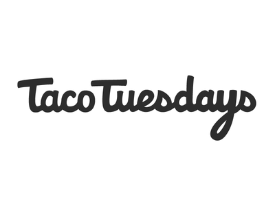 Taco Tuesdays — New & Improved Signature typography handlettering illustration logo graphic