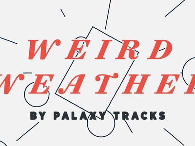 Weird Weather, by Palaxy Tracks