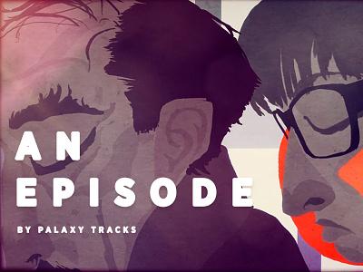 An Episode, by Palaxy Tracks animation palaxy tracks gotham narrow music video