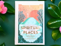 The Inspired Traveller's Guide to Spiritual Places