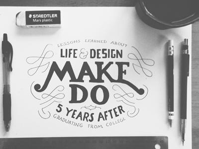 Make Do blog writing design lettering type typography college handlettering