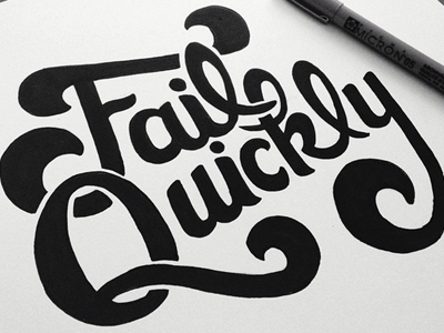 Fail Quickly lettering lettering type typography script ink sketch handlettering