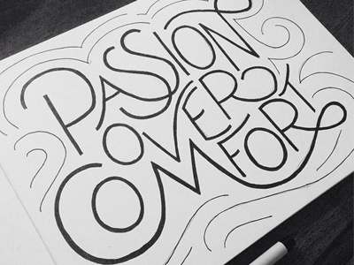 Passion Over Comfort lettering handlettering drawing ink sharpie design typography type sketch