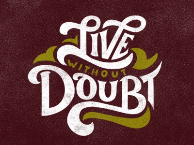 Live Without Doubt lettering handlettering script type typography
