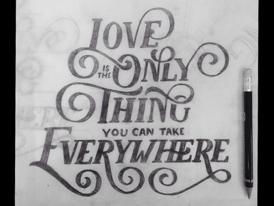 Love is the Only Thing drawing sketch handlettering typography type lettering