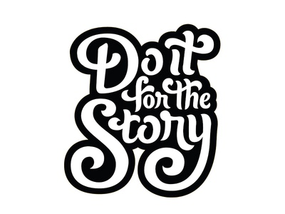Do it for the Story script handlettering typography type lettering