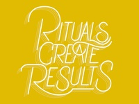 Rituals Create Results ligature handlettering typography type lettering