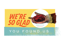 We're So Glad You Found Us