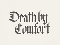 Death By Comfort