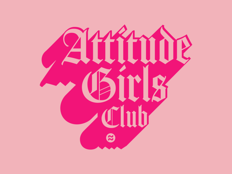 Attitude Girls Club hot hot pink empire women women empowerment clubs nuevo dropshadow cool sassy pink typogaphy type art shadow charmed life charm attitude girl club blackletter club