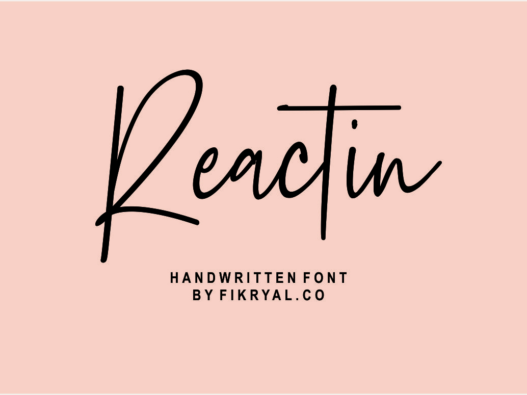 Reactin // Handwritten font typography script font script lettering font design web design magazine special event watermark photography label product designs product packaging advertisements social media posts wedding designs tittle invitation branding logo