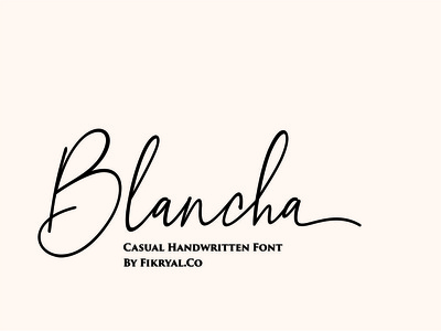 Blancha - Casual Handwritten Font typography script font script lettering design web design magazine special event watermark photography label product designs product packaging advertisements social media posts wedding designs tittle invitation branding logo