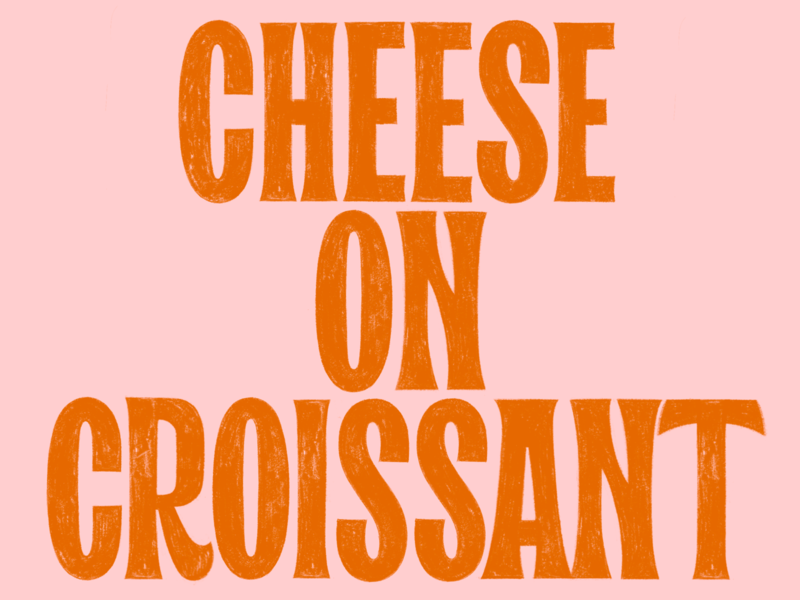 speaks for itself paris france croissant cheese illustration design simple food lettering typography handlettering