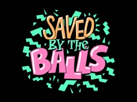 Saved by the Balls