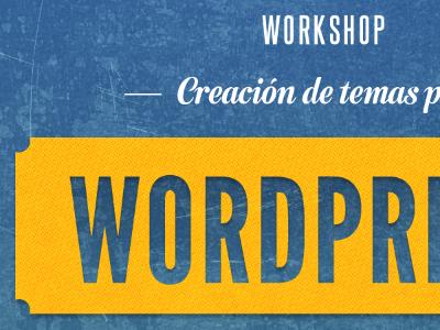 WordPress Workshop workshop grunge typography semilla steelfish league gothic
