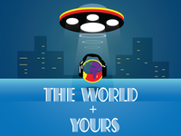 The World + yours