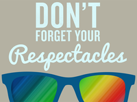Dont Forget Your Respectacles