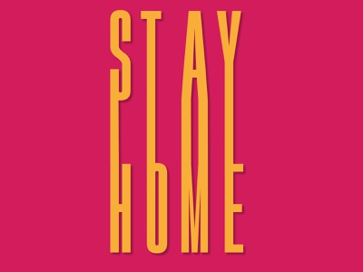 Stay Home poster typography art 2020 coronavirus stay at home stay safe stayhome covid19 minimal art flat typography vector illustration