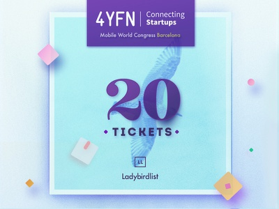 20 Tickets from Ladybirdlist  mwc free tickets barcelona ladybirdlist art direction female entrepreneurs startup