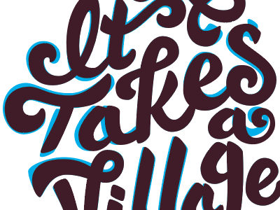 It Takes a Village lettering hand lettering