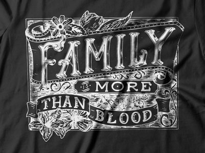 Family is more than blood tshirt design hand lettering