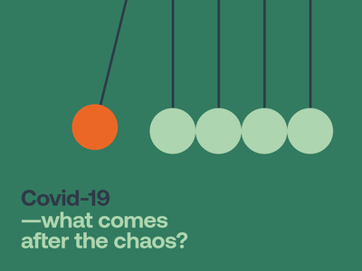 Covid-19—what comes after the chaos? cover illustration report design