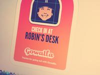 Check in at Robin's desk