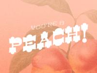 You're a Peach!