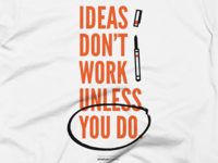 Ideas Don't Work Print