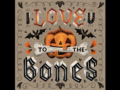 I Love You to the Bones halloween illustration typography lettering hand lettering graphicdesign design