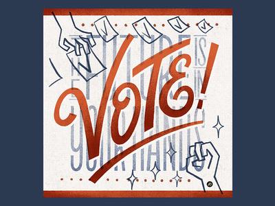 Vote! vote illustration typography lettering hand lettering graphicdesign design